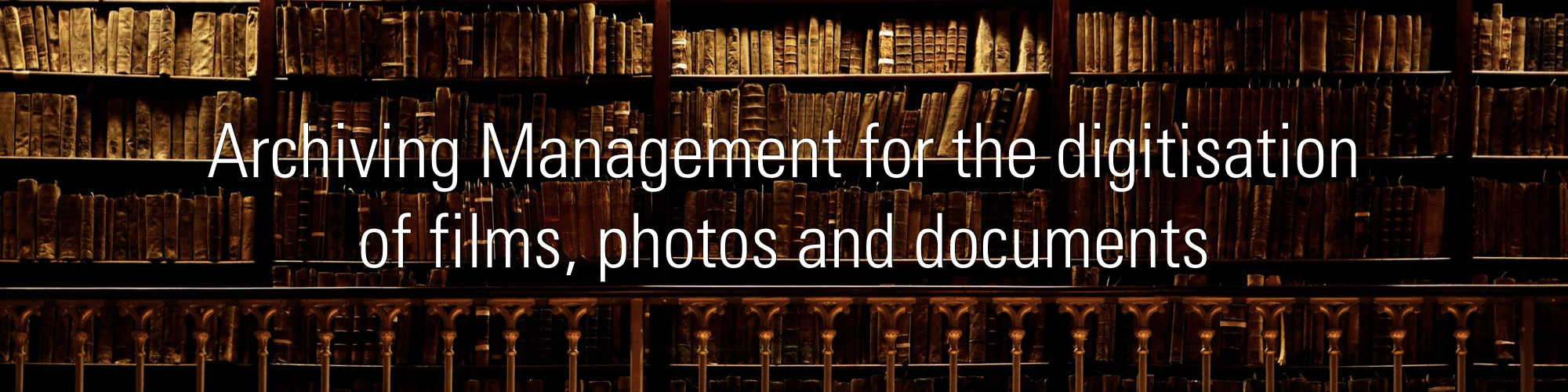 Archiving Management for digitization of films, photos and documents